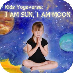 Health & Fitness - Kids Yogaverse: I AM SUN