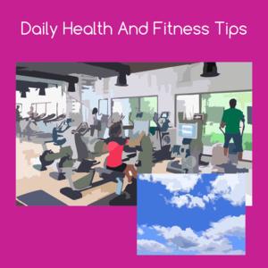 Daily Health And Fitness Tips KiritKumar Thakkar