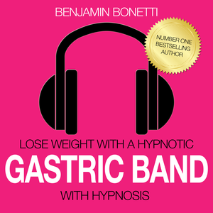 Health & Fitness - Weight Loss With A Hypnotic Gastric Band & Much More - Benjamin Bonetti