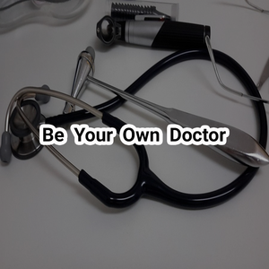 Health & Fitness - Be Your Own Doctor - John Philley