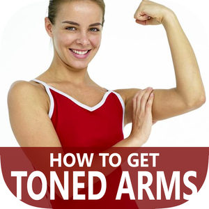 Health & Fitness - How To Get Toned Arms - Best Quick Burning Arms Fat Diet Guide For Advanced & Beginners - Alex Baik