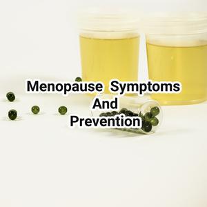 Menopause symptoms and prevention – Daia Fontana